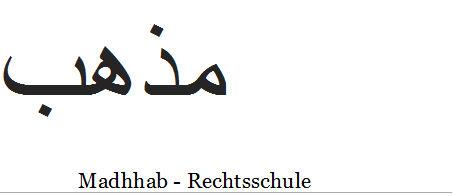 Das Wort Madhhab - bedeutet
